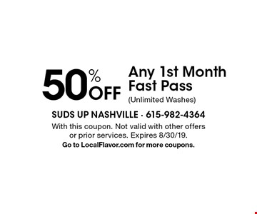 50% Off Any 1st Month Fast Pass (Unlimited Washes). With this coupon. Not valid with other offers or prior services. Expires 8/30/19. Go to LocalFlavor.com for more coupons.