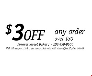 $3 OFF any order over $30. With this coupon. Limit 1 per person. Not valid with other offers. Expires 6-14-19.