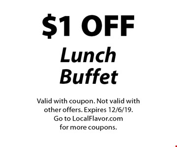 $1 OFF Lunch Buffet. Valid with coupon. Not valid with other offers. Expires 12/6/19. Go to LocalFlavor.com for more coupons.