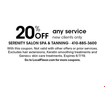 20% Off any service. New clients only. With this coupon. Not valid with other offers or prior services. Excludes hair extensions, Keratin smoothing treatments and Geneo+ skin care treatments. Expires 6/7/19. Go to LocalFlavor.com for more coupons.