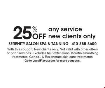 25% Off any service, new clients only. With this coupon. New clients only. Not valid with other offers or prior services. Excludes hair extensions, Keratin smoothing treatments, Geneo+ & Rezenerate skin care treatments. Go to LocalFlavor.com for more coupons.