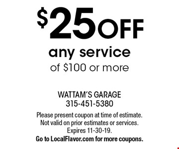 $25 off any service of $100 or more. Please present coupon at time of estimate. Not valid on prior estimates or services. Expires 11-30-19. Go to LocalFlavor.com for more coupons.