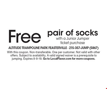 Free pair of socks with a Junior Jumper ticket purchase. With this coupon. Non-transferable. One per customer. Not valid with other offers. Subject to availability. A valid signed waiver is a prerequisite to jumping. Expires 8-9-19. Go to LocalFlavor.com for more coupons.
