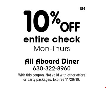 10% OFF entire check Mon-Thurs. With this coupon. Not valid with other offers or party packages. Expires 11/29/19.