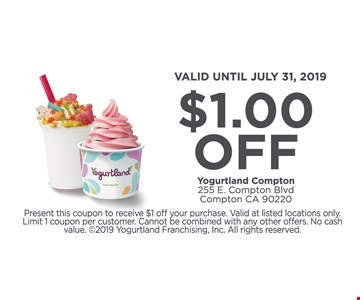 $1 Off. Valid until 7/31/19. Present this coupon to receive $1 off your purchase. Valid at listed locations only. Limit 1 coupon per customer. Cannot be combined with any other offers. No cash value.