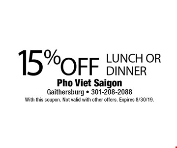 15% off lunch or dinner. With this coupon. Not valid with other offers. Expires 8/30/19.