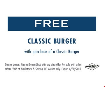 Free Classic Burger with purchase of a Classic Burger. One per person. May not be combined with any other offer. Not valid with online orders. Valid at Middletown & Smyrna, DE location only. Expires 6/30/19.