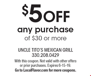 $5 OFF any purchase of $30 or more. With this coupon. Not valid with other offers or prior purchases. Expires 6-15-19. Go to LocalFlavor.com for more coupons.