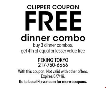 Clipper coupon FREE dinner combo. Buy 3 dinner combos, get 4th of equal or lesser value free. With this coupon. Not valid with other offers. Expires 6/7/19. Go to LocalFlavor.com for more coupons.