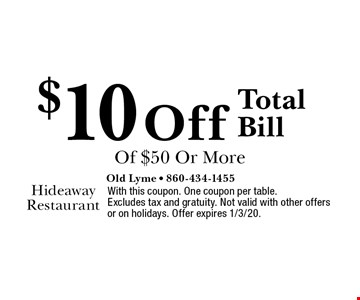 $10 off total bill of $50 or more. With this coupon. One coupon per table. Excludes tax and gratuity. Not valid with other offers or on holidays. Offer expires 1/3/20.
