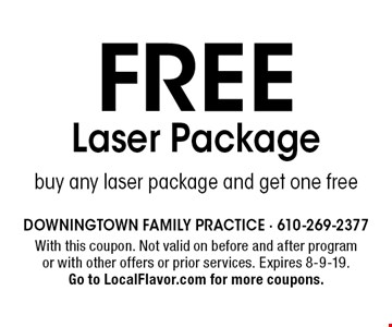 FREE Laser Package buy any laser package and get one free. With this coupon. Not valid on before and after program or with other offers or prior services. Expires 8-9-19.Go to LocalFlavor.com for more coupons.