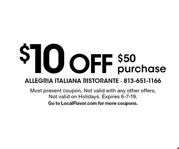 $10 OFF $50 purchase . Must present coupon. Not valid with any other offers.Not valid on Holidays. Expires 6-7-19.Go to LocalFlavor.com for more coupons.