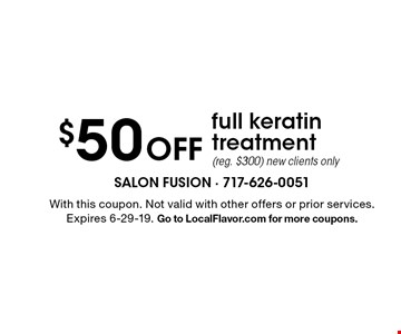 $50 Off full keratin treatment (reg. $300) new clients only. With this coupon. Not valid with other offers or prior services. Expires 6-29-19. Go to LocalFlavor.com for more coupons.