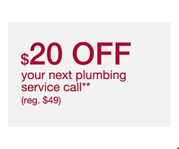 $20 OFF your next plumbing service call** **Cannot be combined with other offers or discounts. Residential service only. Discount only applies to dispatch fee. Limit one deal per household. Offer expires 8/31/19.