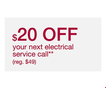 $20 OFF your next electrical service call** **Cannot be combined with other offers or discounts. Residential service only. Discount only applies to dispatch fee. Limit one deal per household. Offer expires 8/31/19.