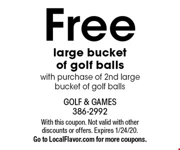 Free large bucket of golf balls with purchase of 2nd large bucket of golf balls. With this coupon. Not valid with other discounts or offers. Expires 1/24/20. Go to LocalFlavor.com for more coupons.