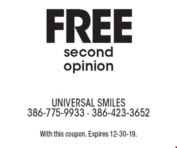 FREE second opinion. With this coupon. Expires 12-30-19.