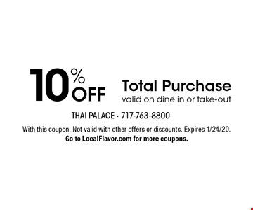 10% OFF Total Purchase valid on dine in or take-out. With this coupon. Not valid with other offers or discounts. Expires 1/24/20. Go to LocalFlavor.com for more coupons.
