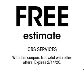 Free estimate. With this coupon. Not valid with other offers. Expires 2/14/20.