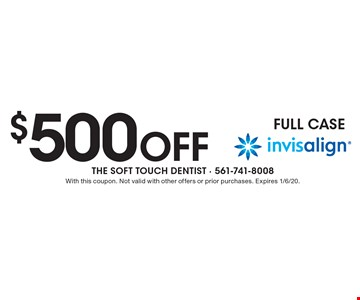 $500 off Full Case Invisalign. With this coupon. Not valid with other offers or prior purchases. Expires 1/6/20.
