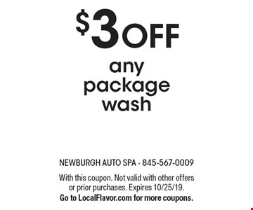 $3 OFF any package wash. With this coupon. Not valid with other offers or prior purchases. Expires 10/25/19.Go to LocalFlavor.com for more coupons.