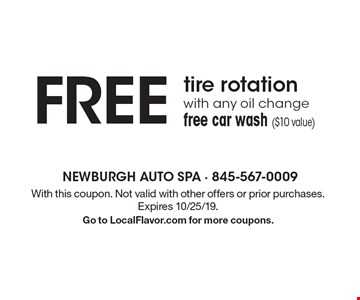 FREE tire rotation with any oil change free car wash ($10 value). With this coupon. Not valid with other offers or prior purchases. Expires 10/25/19.Go to LocalFlavor.com for more coupons.