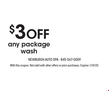 $3 off any package wash. With this coupon. Not valid with other offers or prior purchases. Expires 1/24/20.