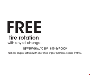 Free tire rotation with any oil change. With this coupon. Not valid with other offers or prior purchases. Expires 1/24/20.