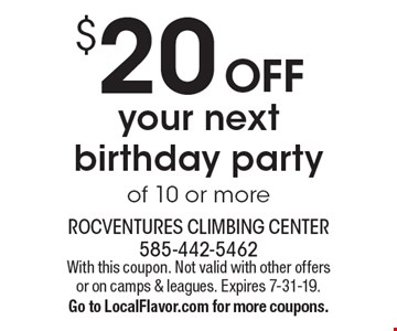 $20 OFF your next birthday party of 10 or more. With this coupon. Not valid with other offers or on camps & leagues. Expires 7-31-19. Go to LocalFlavor.com for more coupons.
