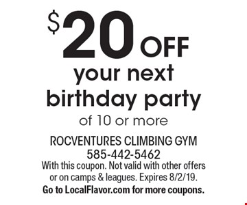 $20 OFF your next birthday party of 10 or more. With this coupon. Not valid with other offers or on camps & leagues. Expires 8/2/19. Go to LocalFlavor.com for more coupons.