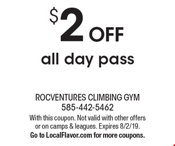 $2 OFF all day pass. With this coupon. Not valid with other offers or on camps & leagues. Expires 8/2/19. Go to LocalFlavor.com for more coupons.