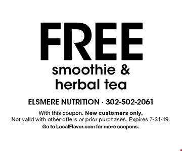Free smoothie & herbal tea. With this coupon. New customers only. Not valid with other offers or prior purchases. Expires 7-31-19. Go to LocalFlavor.com for more coupons.