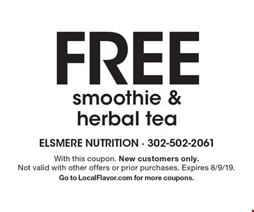 Free smoothie & herbal tea. With this coupon. New customers only. Not valid with other offers or prior purchases. Expires 8/9/19. Go to LocalFlavor.com for more coupons.