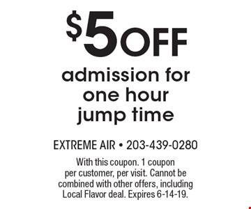 $5 off admission for one hour jump time. With this coupon. 1 coupon per customer, per visit. Cannot be combined with other offers, including Local Flavor deal. Expires 6-14-19.
