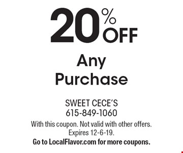 20% OFF Any Purchase. With this coupon. Not valid with other offers. Expires 12-6-19. Go to LocalFlavor.com for more coupons.