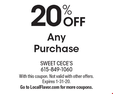 20% OFF Any Purchase. With this coupon. Not valid with other offers. Expires 1-31-20. Go to LocalFlavor.com for more coupons.
