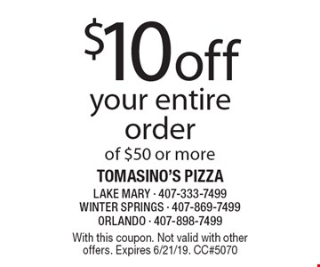 $10 off your entire order of $50 or more. With this coupon. Not valid with other offers. Expires 6/21/19. CC#5070