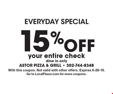 Everyday Special. 15% off your entire check. Dine in only. With this coupon. Not valid with other offers. Expires 6-28-19. Go to LocalFlavor.com for more coupons.