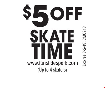 $5 OFF SKATE TIME. Expires 8-2-19. CMO318