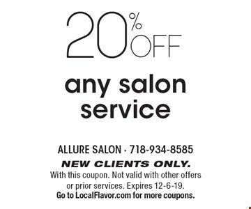20% off any salon service. New clients only. With this coupon. Not valid with other offers or prior services. Expires 12-6-19. Go to LocalFlavor.com for more coupons.