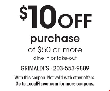 $10 off purchase of $50 or more. Dine in or take-out. With this coupon. Not valid with other offers. Go to LocalFlavor.com for more coupons.