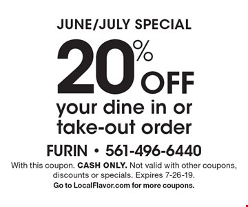 JUNE/JULY SPECIAL. 20% Off your dine in or take-out order. With this coupon. CASH ONLY. Not valid with other coupons, discounts or specials. Expires 7-26-19. Go to LocalFlavor.com for more coupons.