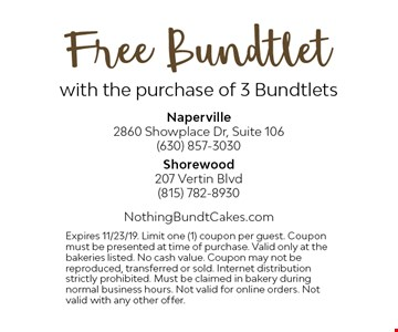 Free Bundtlet with the purchase of 3 Bundtlets. Expires 11/23/19. Limit one (1) coupon per guest. Coupon must be presented at time of purchase. Valid only at the bakeries listed. No cash value. Coupon may not be reproduced, transferred or sold. Internet distribution strictly prohibited. Must be claimed in bakery during normal business hours. Not valid for online orders. Not valid with any other offer.