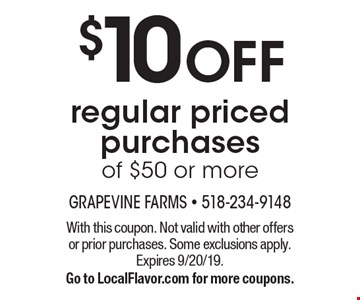 $10 OFF regular priced purchases of $50 or more. With this coupon. Not valid with other offers or prior purchases. Some exclusions apply. Expires 9/20/19. Go to LocalFlavor.com for more coupons.