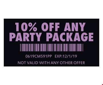 10% Off any party package. 0619CM591PP. Expires 12/1/19. Not valid with any other offer.