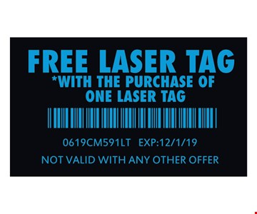 Free Laser Tag with the purchase of one laser tag. 0619CM591LT. Expires 12/1/19. Not valid with any other offer.