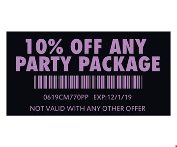 10% Off any party package. 0619CM770PP. Expires 12/1/19. Not valid with any other offer.