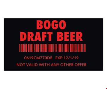 BOGO Draft Beer. 0619CM770DB. Expires 12/1/19. Not valid with any other offer.