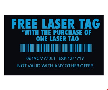 Free Laser Tag with the purchase of one laser tag. 0619CM770LT. Expires 12/1/19. Not valid with any other offer.