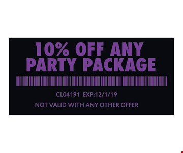 10% off any party package. CLO4191 Exp:12/1/19. Not valid with any other offer.